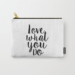 Love What You Do, Office Decor,Quote Prints,Typography Poster,Printable Art,Home Office Desk Carry-All Pouch