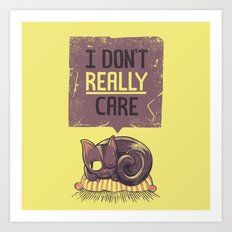 I Dont Care Cat Art Print