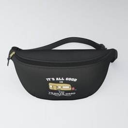 Camping - It's All Good In The Trailer Hood Fanny Pack