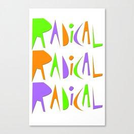 It's Radical! Canvas Print