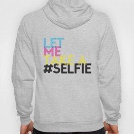 Let Me Take A Selfie Hoody