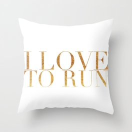I Love to Run in Gold Throw Pillow