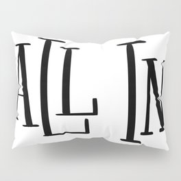 All In: white Pillow Sham