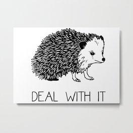 Deal With It Hedgehog Metal Print