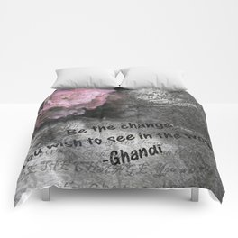 Be The Change You Wish To See In The World Comforters