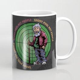 Shoot pool Not People Coffee Mug