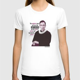 Ruth Bader Ginsburg ~ Privacy and Reproductive Control T-shirt