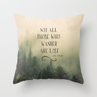 tolkien Throw Pillows featuring Not all those who wander are lost - JRR Tolkien  by JD84
