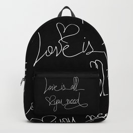 Love is all you need white hand lettering on black Backpack