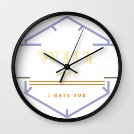 Why can't i hate you Wall Clock