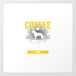 I Like Coffee Presa Canario Maybe 3 People Dog Lover Gift T-Shirt Art Print