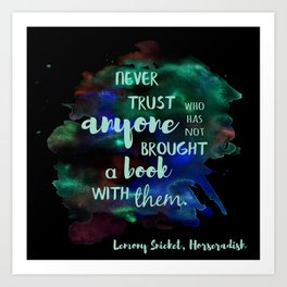 NEVER TRUST SOMEONE WITHOUT A BOOK | LEMONY SNICKET Art Print