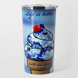 Life is better with ice cream2 Travel Mug