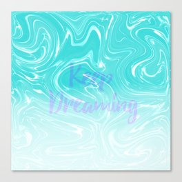 Keep Dreaming Typography on Liquid Marble Design Canvas Print