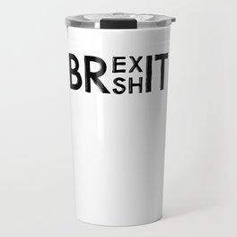 Brexit Anti Brexshit Shit Show Travel Mug