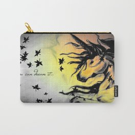 Dreams can be real. Carry-All Pouch