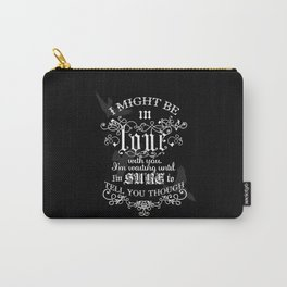 I Might Be In Love With You - Dark Carry-All Pouch