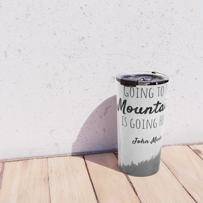 Going to the Mountains is going Home Travel Mug
