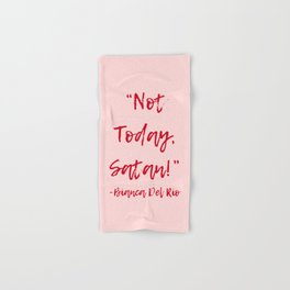Not Today Satan Art Print Hand & Bath Towel