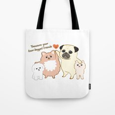 Treasure your four-legged friends Tote Bag