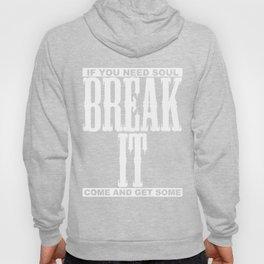 Break it Hoody