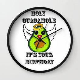 Holy Guacamole it's your birthday Wall Clock