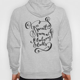 You Sweat from a Baboon's Balls - Coming to America Hoody