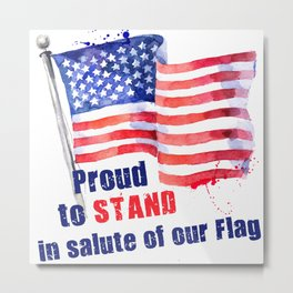Proud to STAND Metal Print