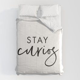 Stay Curios Comforters