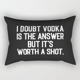 Vodka Is The Answer Funny Drunk Quote Rectangular Pillow
