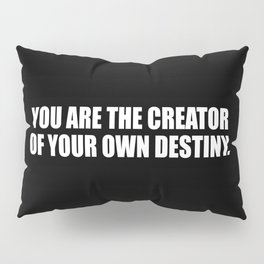 creator inspirational sayings and quotes Pillow Sham