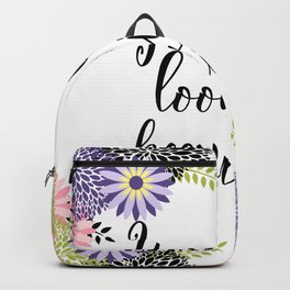 Floral Garden You Are Lookin Beautiful Backpack