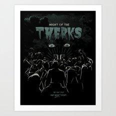 Night of the Twerks Art Print
