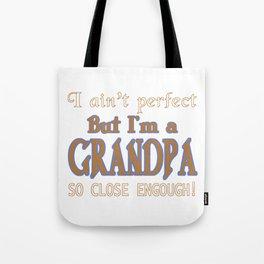 NEARLY PERFECT GRANDPA Tote Bag