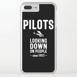 Pilots - Looking Down On People Since 1903 Clear iPhone Case