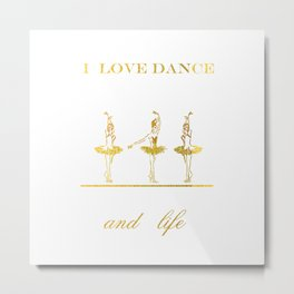 i love dance 2 Metal Print