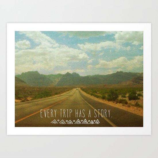 Every trip has a story Art Print