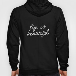 Life is Beautiful black and white contemporary minimalism typography design home wall decor bedroom Hoody