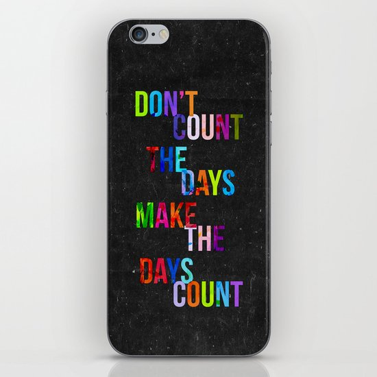Don't Count The Days iPhone & iPod Skin