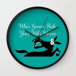 Who's Gonna Ride Your Wild Horses Wall Clock