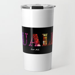 Equality For All - Stone Rock'd Art By Sharon Cummings Travel Mug