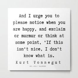 11     Kurt Vonnegut Quotes   191006 Metal Print