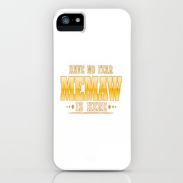 MEMAW IS HERE iPhone Case