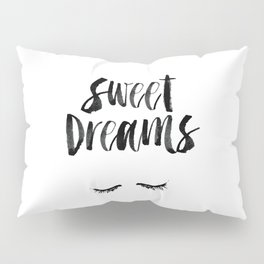 Sweet Dreams black and white contemporary minimalist typography poster home wall decor bedroom art Pillow Sham