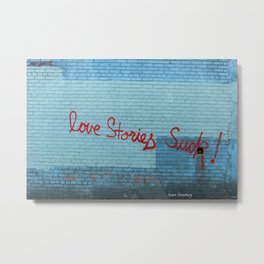Love Stories Suck! Metal Print