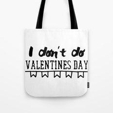 I don't do Valentine's Day Tote Bag