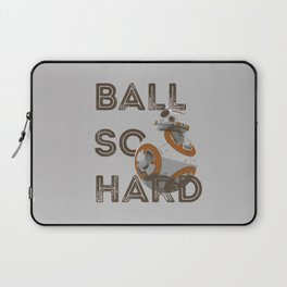 Ball So Hard Laptop Sleeve