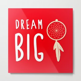 Dream Big Red Print Decor Metal Print