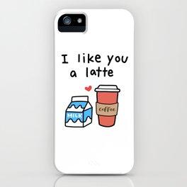 I Like You a Latte iPhone Case
