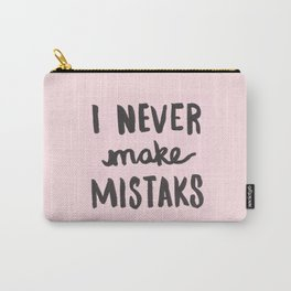 I Never Make Mistaks - Typography Pink Carry-All Pouch